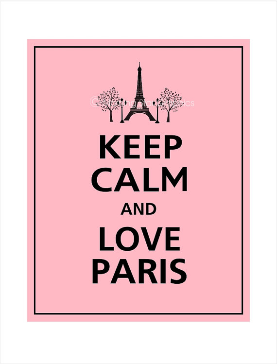 Keep Calm and LOVE PARIS Print 8×10 Sweet Pink with by PosterPop on etsy, $10.95