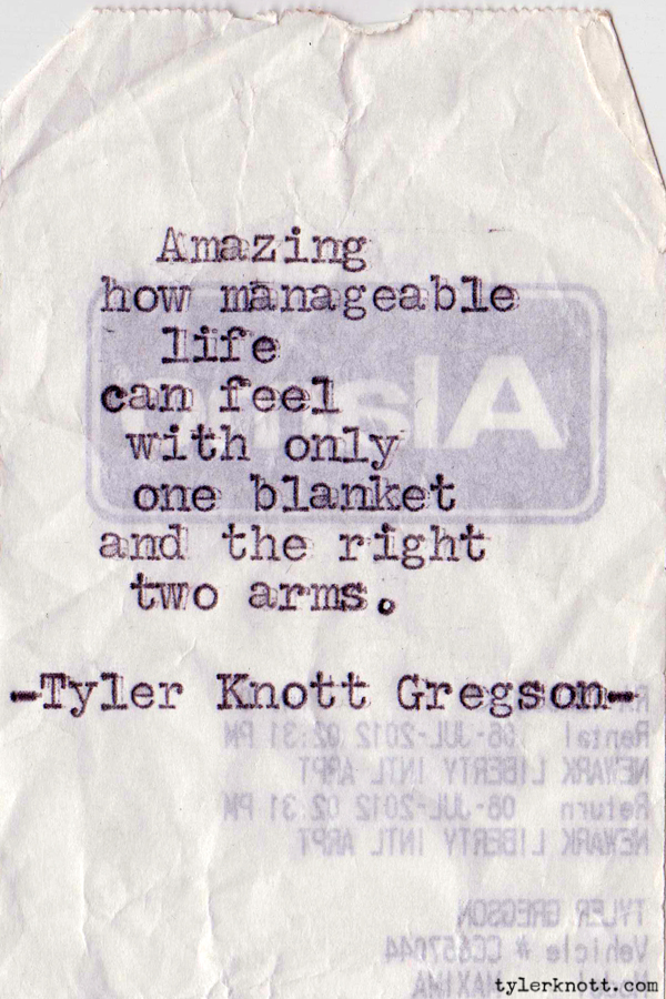 only onw blanket and the right two arms. by Tyler Knott Gregson.