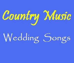 Country Music Wedding Songs For 2012
