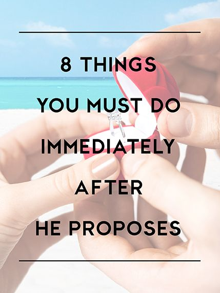 must-dos after he proposes